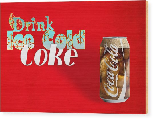 Drink Ice Cold Coke 3 Wood Print