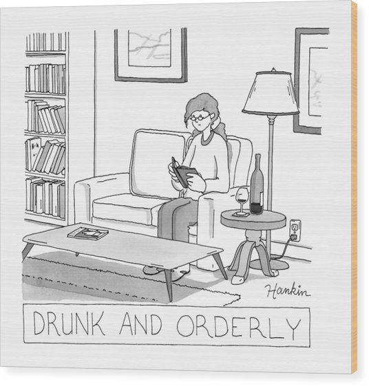 Drunk And Orderly -- A Woman Reads A Book Wood Print
