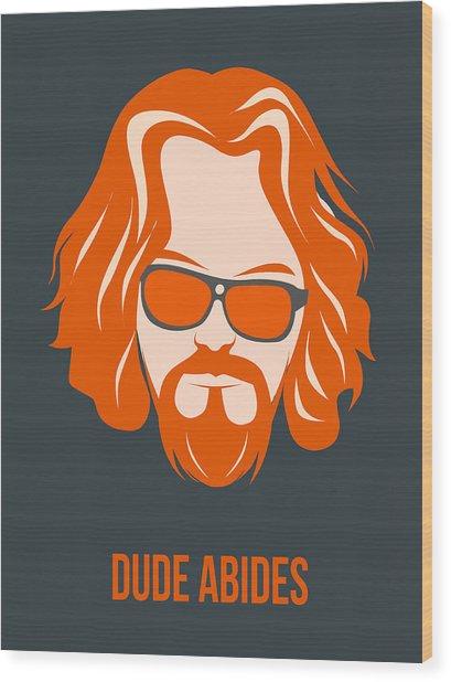 Dude Abides Orange Poster Wood Print