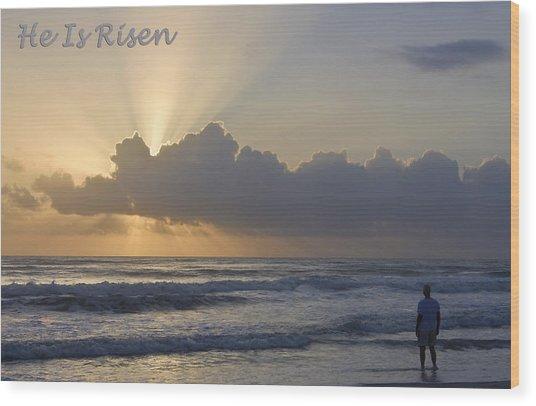 Easter He Is Risen Wood Print
