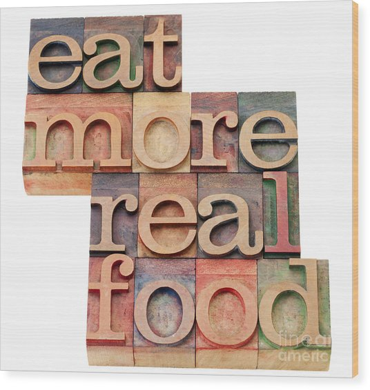 Eat More Real Food Wood Print