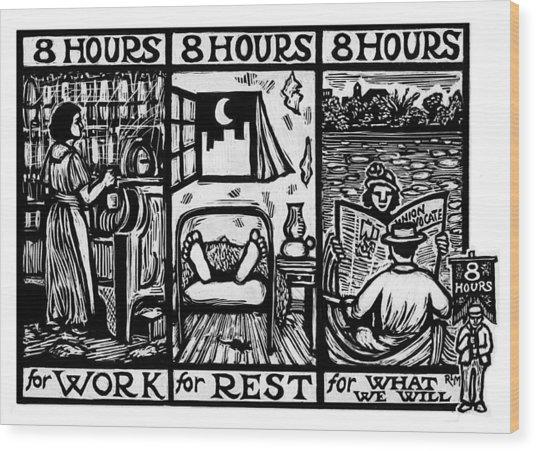 Eight Hours Wood Print by Ricardo Levins Morales
