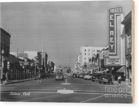El Rey Theater Main Street Salinas Circa 1950 Wood Print