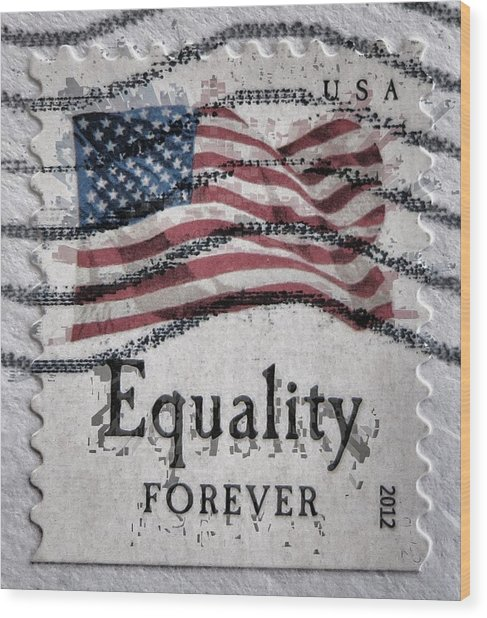 Equality Forever Wood Print