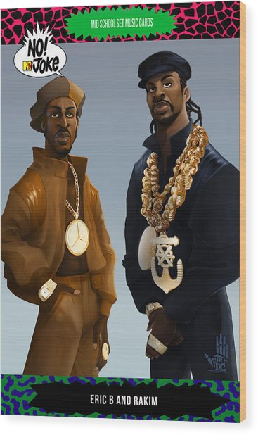 Eric B And Rakim Ntv Card Wood Print