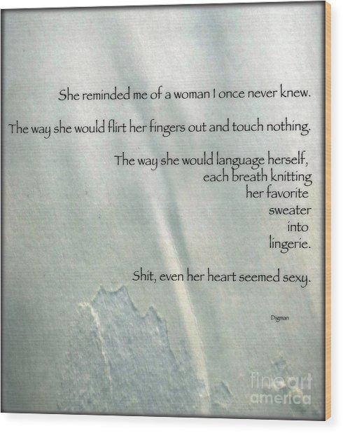 Even Her Heart Seemed Sexy Wood Print by Steven Digman