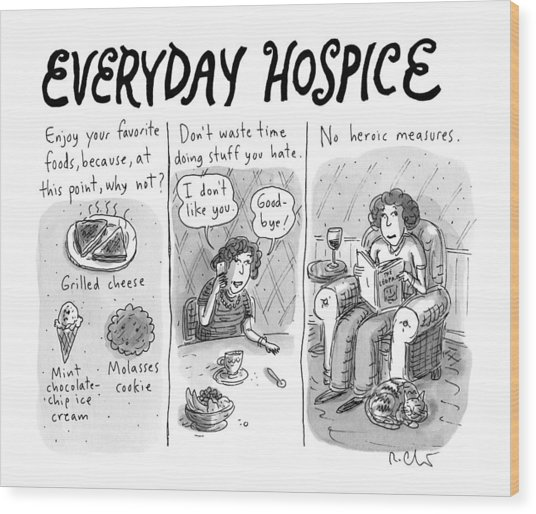 Everyday Hospice -- Excuses For Household Wood Print