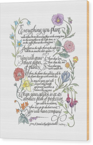 Everything You Plant Wood Print