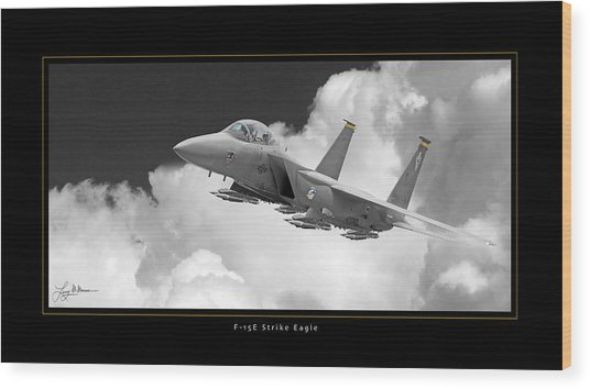F-15e Strike Eagle Wood Print by Larry McManus
