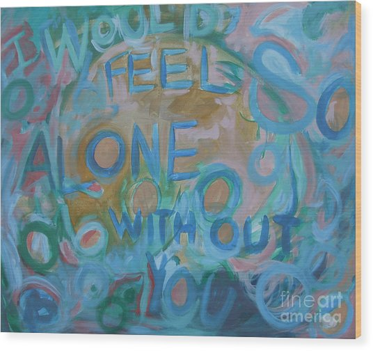 Feel One With You Wood Print
