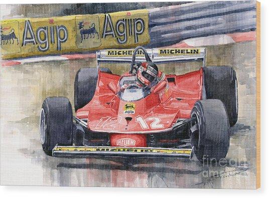 Ferrari  312t4 Gilles Villeneuve Monaco Gp 1979 Wood Print