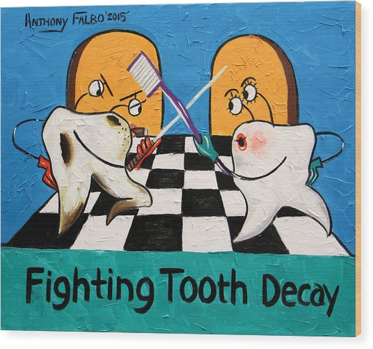 Fighting Tooth Decay Wood Print