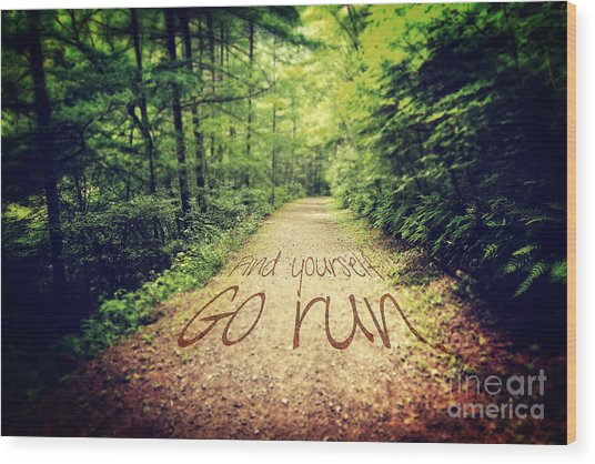 Find Yourself Go Run Wood Print