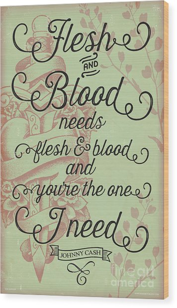 Flesh And Blood - Johnny Cash Lyric Wood Print