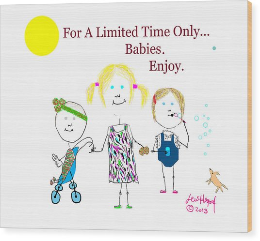 For A Limited Time Only...babies. Enjoy. Wood Print