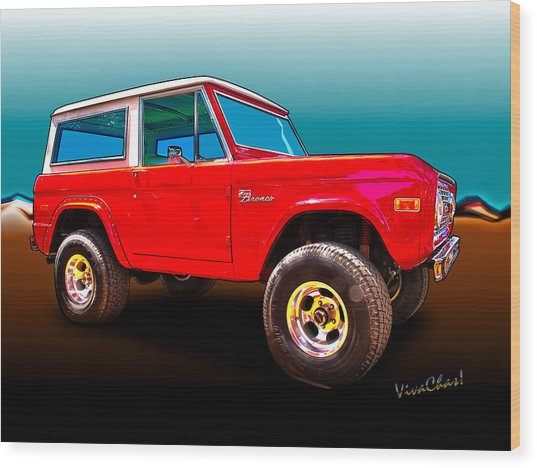 Ford Bronco Classic From Vivachas Hot Rod Art Wood Print