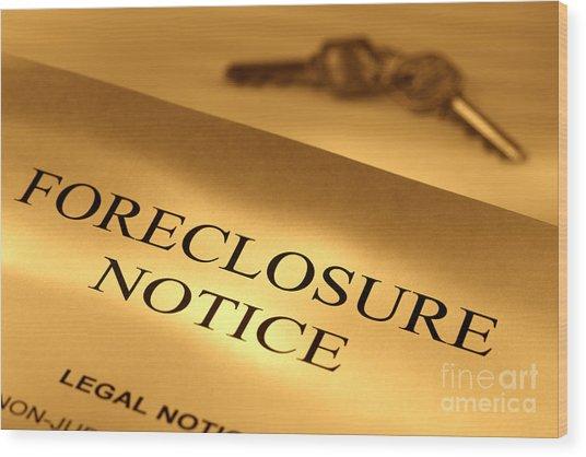 Foreclosure Notice Wood Print