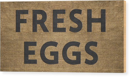 Fresh Eggs Wood Print