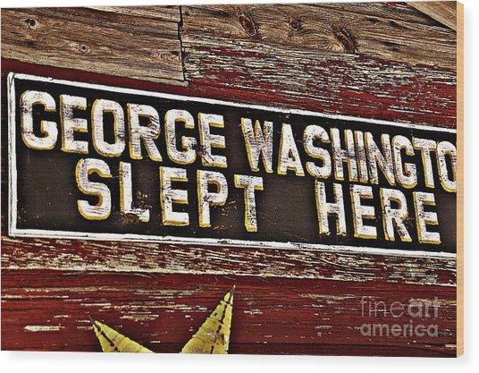 George Washington Slept Here Old Sign Wood Print by JW Hanley