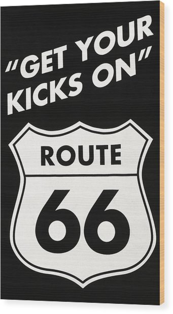 Get Your Kicks On Route 66 Wood Print