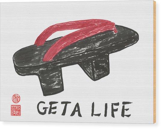 Geta Life Wood Print