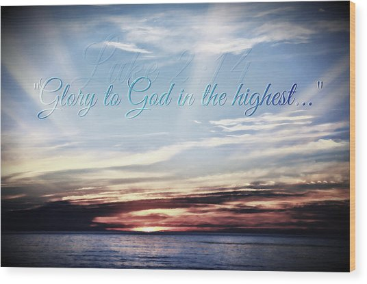 Glory To God Wood Print