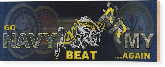 Go Navy Beat Army Wood Print