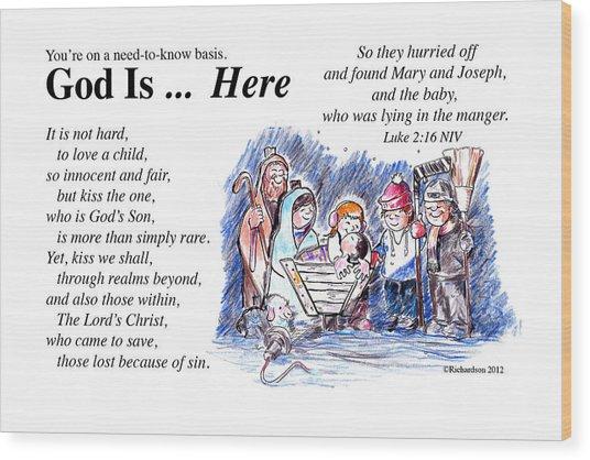God Is Here Wood Print