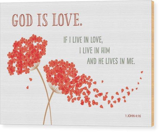 God Is Love. Wood Print