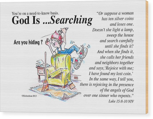 God Is Searching Wood Print