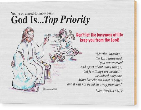 God Is Top Priority Wood Print