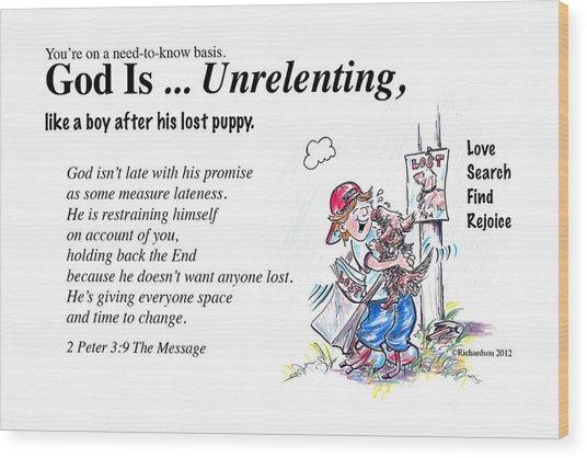 God Is Unrelenting Wood Print