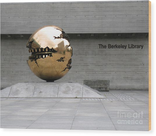 Wood Print featuring the photograph Golden Sphere By The Berkeley Library by Menega Sabidussi