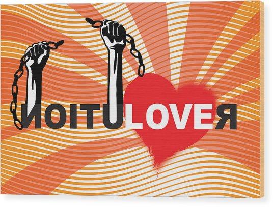Graffiti Style Illustration Slogan Love Revolution Wood Print