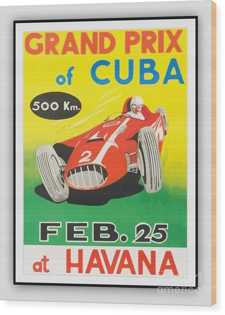 Grand Prix Of Cuba Wood Print by Roberto Prusso