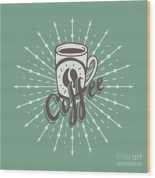 Hand Drawn Background With Coffee Mug Wood Print