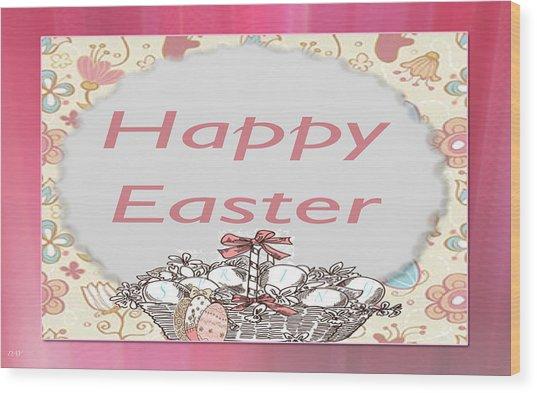 Happy Easter Basket Wood Print by Debra     Vatalaro