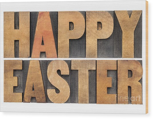 Happy Easter In Wood Type Wood Print
