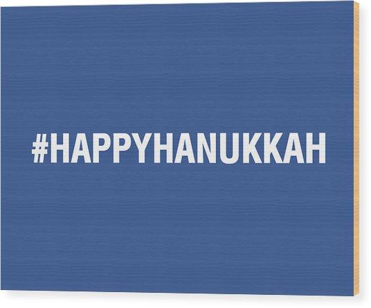 Happy Hanukkah Hastag Wood Print