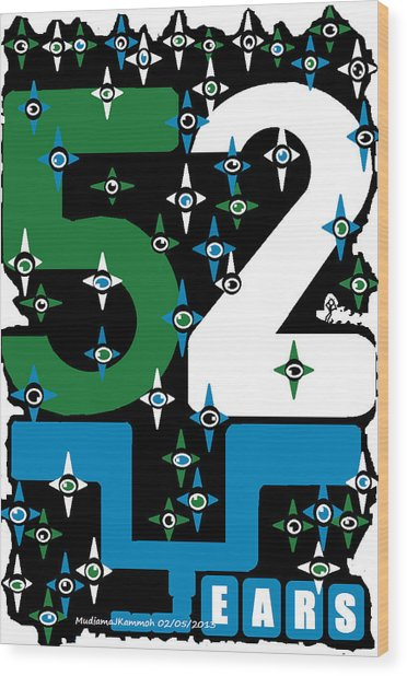Be A Happy Fifty-two Years In The Makings  Wood Print