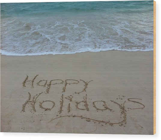 Happy Holidays Beach Messages Wood Print