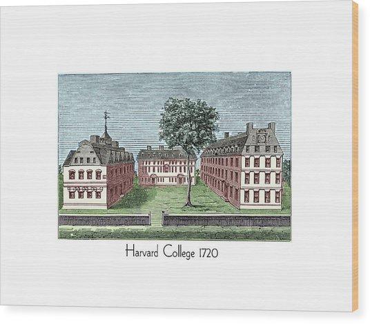 Harvard College - 1720 Wood Print