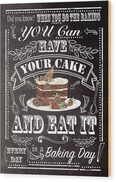 Have Your Cake Wood Print