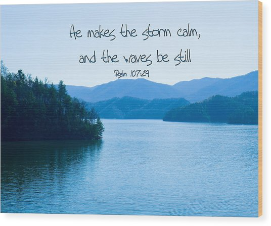 He Makes The Storm Calm Wood Print