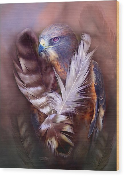 Wood Print featuring the mixed media Heart Of A Hawk by Carol Cavalaris