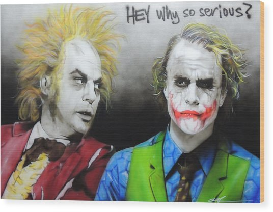 Hey, Why So Serious? Wood Print