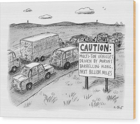 Highway Sign -- Caution: Multi-ton Vehicles Wood Print