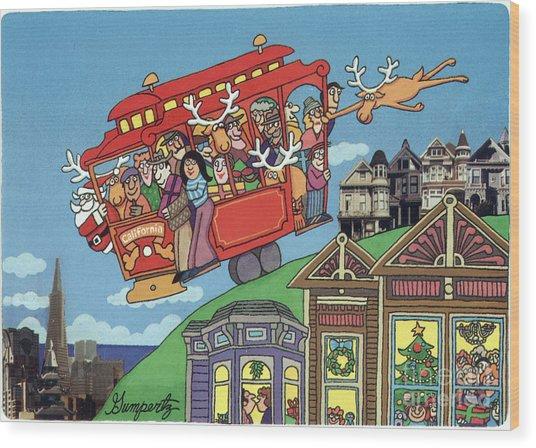 Holiday greetings from san francisco mixed media by robert gumpertz holiday greetings from san francisco wood print by robert gumpertz m4hsunfo