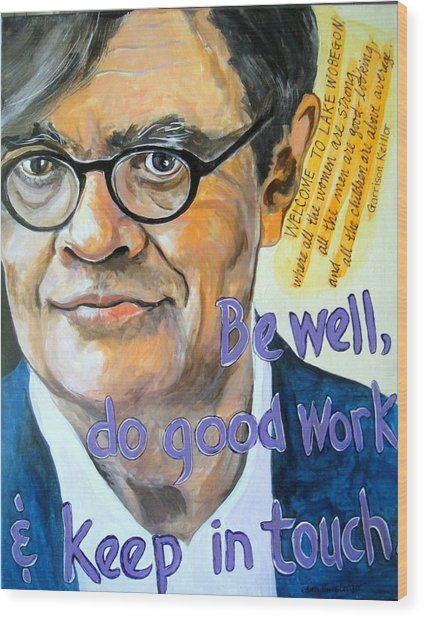 Homage To Garrison Keillor Wood Print