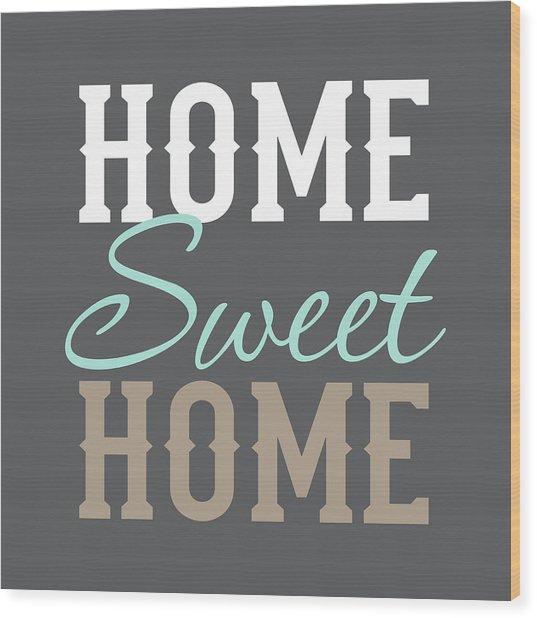 Home Sweet Home Wood Print by Tamara Robinson